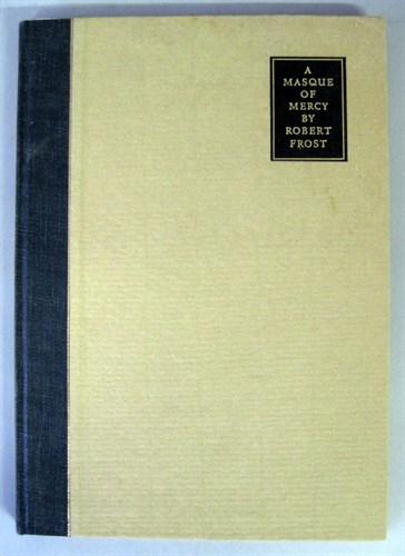 Lot 71 - 1 vol. Frost, Robert. A Masque of Mercy. New...